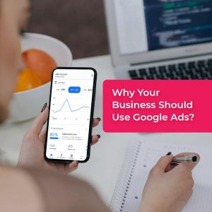 Why Your Business Should Use Google Ads